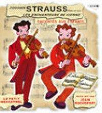 Le Petit Ménestrel: Strauss, les enchanteurs de Vienne, raconté aux enfants