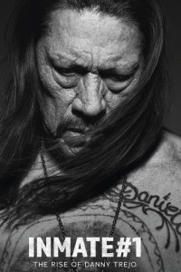 Inmate #1: The Rise of Danny Trejo