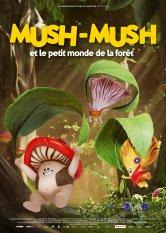 Mush-Mush et le petit monde de la forêt Les Variétés Salles de cinéma