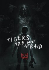 Tigers are not Afraid Cinécentre Salles de cinéma
