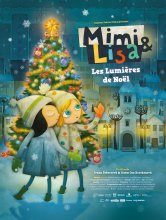 Mimi & Lisa, les lumières de Noël Le Fresnoy Production de films éducatifs, industriels et publicitaires