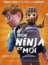 Mon ninja et moi Cinéma Paradisio Salles de cinéma