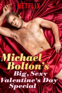 Michael Bolton's Big, Sexy, Valentine's Day Special