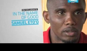 Bande-Annonce: In The Name Of Good Samuel Eto'o