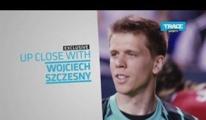 Bande-Annonce: Up Close With Wojciech Szczesny