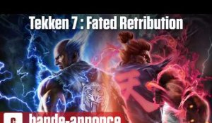 Tekken 7 : Fated Retribution - Bande-annonce