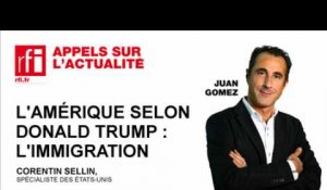 L'Amérique selon Donald Trump : l'immigration