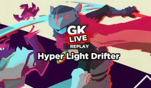 Hyper Light Drifter - GK Live