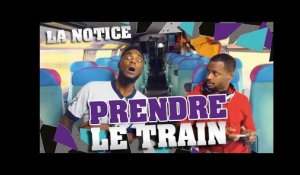 LA NOTICE - PRENDRE LE TRAIN