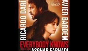 EVERYBODY KNOWS (Todos Lo Saben) - Trailer - Release/Sortie : 16.05.2018