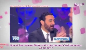 "Public Zap : Jean-Michel Maire traite son boss Cyril Hanouna de ""connard"" !"