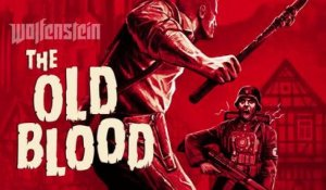 Wolfenstein : The Old Blood - Official Gameplay Trailer #1