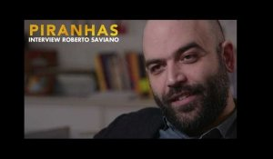 PIRANHAS - Interview Roberto Saviano