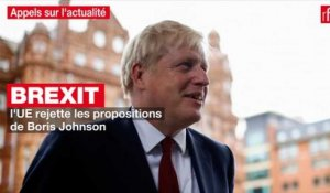 Brexit : l'UE rejette les propositions de Boris Johnson