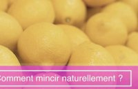 Comment mincir naturellement ?