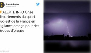 Orages : La vigilance orange étendue, onze départements en alerte