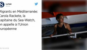 Carola Rackete, capitaine du Sea-Watch 3, appelle l'Union européenne à agir