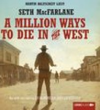 A Million Ways to Die in the West (Ungekürzt)