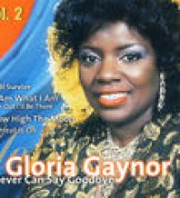 Gloria Gaynor Never Can Say Goodbye Vol. 2