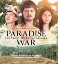 Paradise War: The Story of Bruno Manser (Original Motion Picture Soundtrack)
