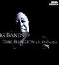 Duke Ellington and His Orchestra - Big Bands