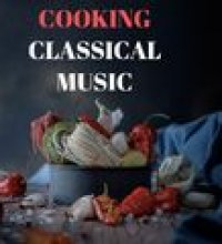 Cooking Classical Music