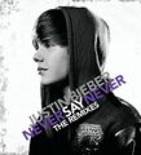 Never Say Never - The Remixes