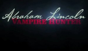 Abraham Lincoln: Vampire Hunter - International Trailer / Bande-Annonce [VO|HD]
