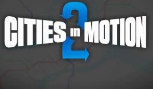 Cities in Motion 2 : Trailer d'Annonce