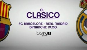 Le Clasico FC Barcelone / Real Madrid sur beIN SPORT