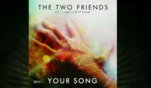 The Two Friends - Your Song