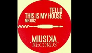 Tello - This Is My House (Original Mix)