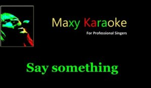 Maxy K - A Great Big World & Christina Aguilera - Say Something (Karaoke/Instrumental)