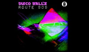 Disco Ball'z - ROUTE 909 - (Original Mix)