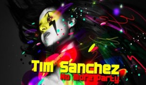 Tim Sanchez - No More Party (Tim Sanchez Vs. Gabriel B. Remix)