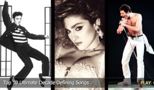 Top 10 Ultimate Decade Defining Songs