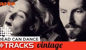 Dead Can Dance - Tracks ARTE