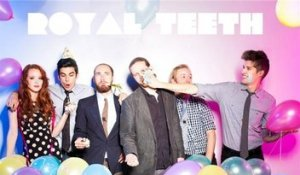 An Interview with Royal Teeth