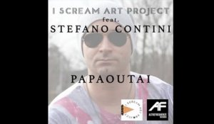 I Scream Art Project  Ft. Stefano Contini - Papaoutai