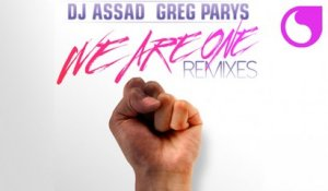 DJ Assad & Greg Parys - We Are One (Chatelain Remix)