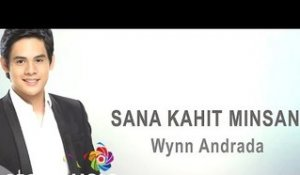 Sana Kahit Minsan by Wynn Andrada (Official Lyric Video)