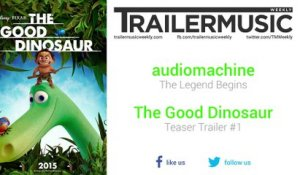 The Good Dinosaur - Teaser Trailer #1 Music #2 (audiomachine - The Legend Begins)