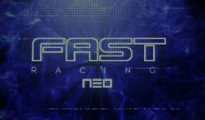 FAST Racing NEO - E3 2015 Trailer