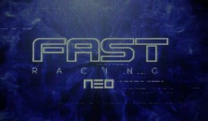 FAST Racing NEO (WIIU) - Trailer E3 2015