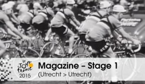 Magazine - Stage 1 (Utrecht > Utrecht) - Tour de France 2015