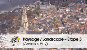 Paysage du jour / Landscape of the day - Étape 3 (Anvers > Huy) - Tour de France 2015