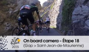 Caméra embarquée / On board camera - Etape 18 (Gap / Saint-Jean-de-Maurienne) - Tour de France 2015