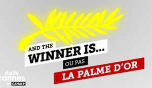 La Palme D'Or  2016 - And The Winner Is (ou pas) - EXCLUSIF DailyCannes by CANAL+
