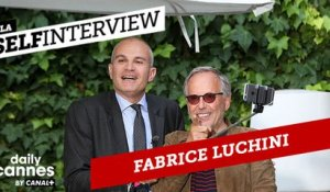 La Selfinterview de Fabrice Luchini - EXCLUSIF DailyCannes by CANAL+