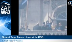 Zap : quand Taiwo chantait le PSG !